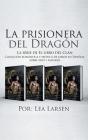 La prisionera del Dragón: Colección romántica y erótica de libros en Español, sobre sexo y fantasía Cover Image
