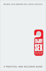 Enjoy Sex: (How, When and If You Want To): A Practical and Inclusive Guide Cover Image