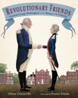 Revolutionary Friends: General George Washington and the Marquis de Lafayette Cover Image
