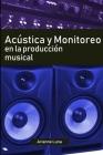 Acústica y Monitoreo en la Producción Musical Cover Image