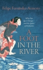 A Foot in the River: Why Our Lives Change -- And the Limits of Evolution Cover Image