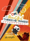 Oh! The Beautiful Things He Makes! Cover Image