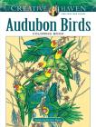 Creative Haven Audubon Birds Coloring Book (Creative Haven Coloring Books) Cover Image