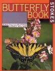 Stokes Butterfly Book: The Complete Guide to Butterfly Gardening, Identification, and Behavior Cover Image