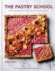 The Pastry School: Sweet and Savoury Pies, Tarts and Treats to Bake at Home Cover Image
