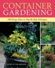 Container Gardening: 250 Design Ideas & Step-By-Step Techniques Cover Image