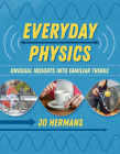 Everyday Physics: Unusual Insights into Familiar Things Cover Image