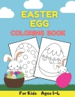 Easter Egg Coloring Book For Kids Ages 1-4: Easter Basket Stuffers - For Preschooler and Toddler Cover Image