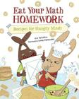 Eat Your Math Homework: Recipes for Hungry Minds (Eat Your Homework #1) Cover Image