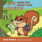 Cyril Squirrel Finds Out about Love: Helping Children to Understand Caring Relationships After Trauma Cover Image