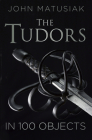 The Tudors in 100 Objects Cover Image