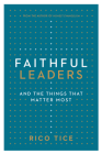 Faithful Leaders: And the Things That Matter Most Cover Image