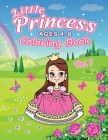 Little Princess Coloring Book Ages 4-8 (Vol. 1): 45 Cute Princess Coloring Pages For Kids Cover Image