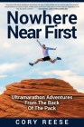 Nowhere Near First: Ultramarathon Adventures From The Back Of The Pack Cover Image