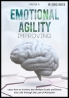 Emotional Agility Improving: Learn how to Achieve the Hardest Goals and Boost Your Life through the Law of Attraction Cover Image