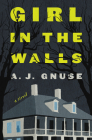 Girl in the Walls: A Novel Cover Image