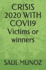 CRISIS 2020 WITH COVI19 Victims or winners Cover Image