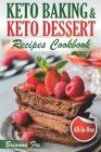 Keto Baking and Keto Dessert Recipes Cookbook: Low-Carb Cookies, Fat Bombs, Low-Carb Breads and Pies (keto diet cookbook, healthy dessert ideas, keto Cover Image