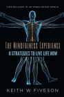 The Mindfulness Experience - 8 Strategies to Live Life Now Cover Image