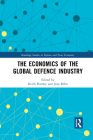 The Economics of the Global Defence Industry Cover Image