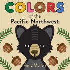 Colors of the Pacific Northwest (Naturally Local) Cover Image