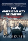 The American Way of Empire: How America Won a World but Lost Her Way Cover Image