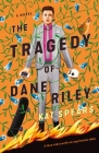 The Tragedy of Dane Riley: A Novel Cover Image
