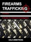 Firearms Trafficking - A Guide for Criminal Investigators Cover Image
