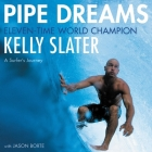 Pipe Dreams: A Surfer's Journey Cover Image