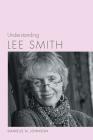 Understanding Lee Smith (Understanding Contemporary American Literature) Cover Image