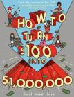 How to Turn $100 into $1,000,000: Earn! Save! Invest! Cover Image