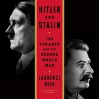 Hitler and Stalin: The Tyrants and the Second World War Cover Image