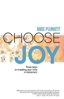 Choose Joy: Three Keys to Investing Your Time in Retirement Cover Image