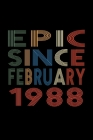 Epic Since February 1988: Birthday Gift for 32 Year Old Men and Women Cover Image