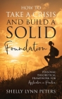 How to Take a Crisis and Build a Solid Foundation: Personal Theoretical Framework for Application in Practice Cover Image
