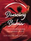 Dancing Bahia: Essays on Afro-Brazilian Dance, Education, Memory, and Race Cover Image