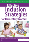 Effective Inclusion Strategies for Elementary Teachers: Reach and Teach Every Child in Your Classroom Cover Image
