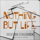 Nothing But Life Lib/E Cover Image