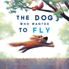 The Dog Who Wanted to Fly Cover Image