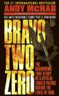 Bravo Two Zero: The Harrowing True Story of a Special Forces Patrol Behind the Lines in Iraq Cover Image
