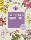 The Kew Gardener's Guide to Growing Orchids: The Art and Science to Grow Your Own Orchids (Kew Experts) Cover Image