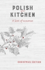Polish Your Kitchen: A Book of Memories: Christmas Edition Cover Image