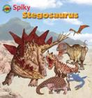 Spiky Stegosaurus (When Dinosaurs Ruled the Earth) Cover Image