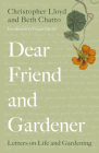 Dear Friend and Gardener: Letters on Life and Gardening Cover Image