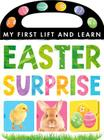 Easter Surprise (My First Lift and Learn) Cover Image