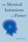 The Mystical Initiations of Power (Path to Self-Mastery #3) Cover Image