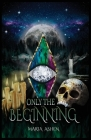 Only The Beginning Cover Image
