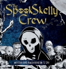 The Spook Skelly Crew: A Spooky, Scary Book for Kids Cover Image
