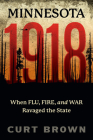 Minnesota, 1918: When Flu, Fire, and War Ravaged the State Cover Image