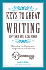 Keys to Great Writing Revised and Expanded: Mastering the Elements of Composition and Revision Cover Image